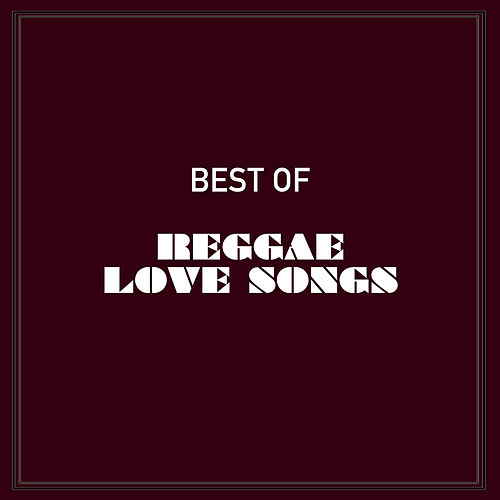 Best of Reggae Love Songs de Various Artists