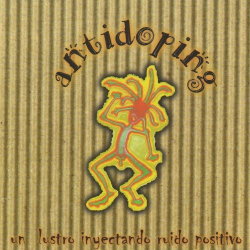 Un Lustro Inyectando Ruido Positivo by Antidoping