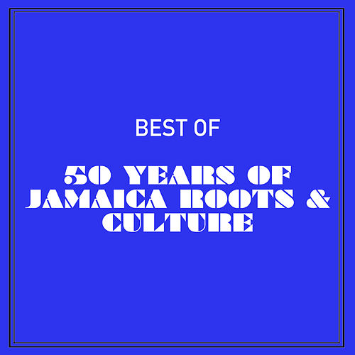 Best of 50 Years of Jamaica Roots & Culture de Various Artists