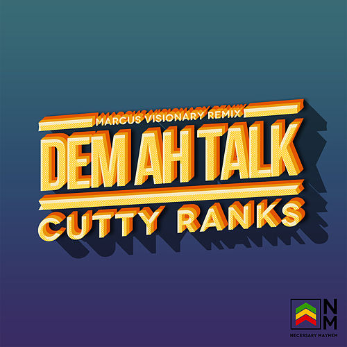 Dem Ah Talk (Marcus Visionary Rmx) by Cutty Ranks