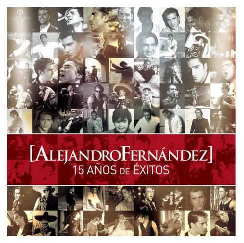 15 Años de Exitos de Alejandro Fernández
