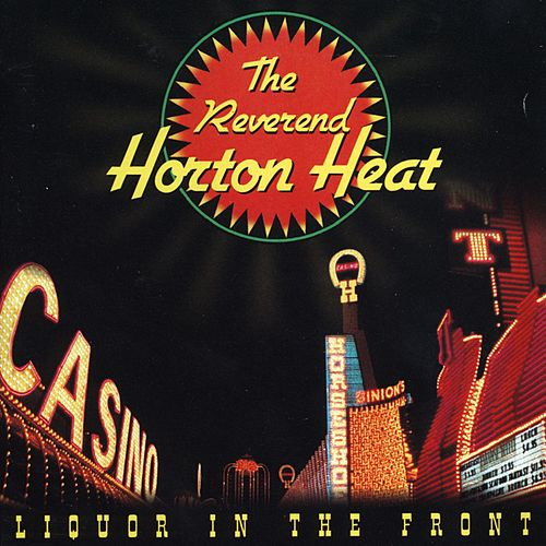 Liquor In The Front de Reverend Horton Heat