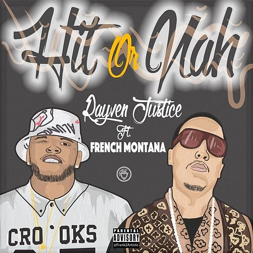Hit Or Nah (feat. French Montana) - Single by Rayven Justice