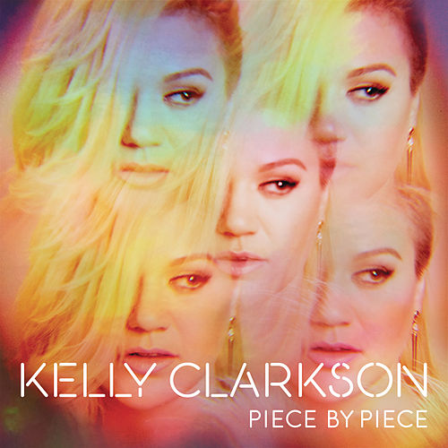 Piece By Piece (Deluxe Version) de Kelly Clarkson