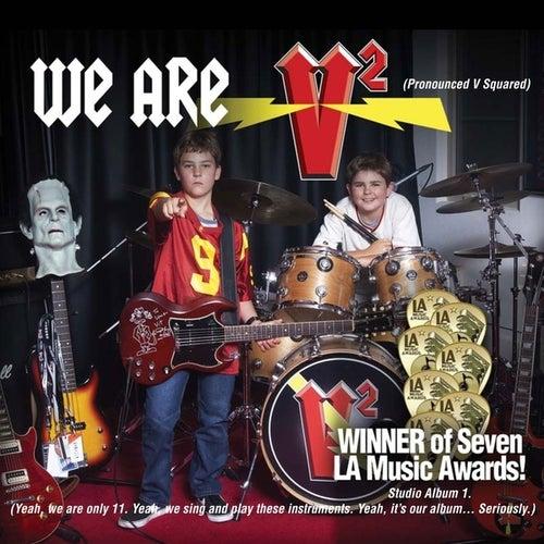 We Are V2 (Pronounced V Squared) von V2
