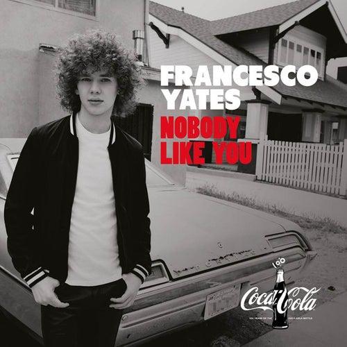 Nobody Like You by Francesco Yates