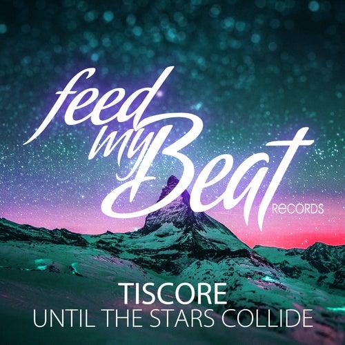 Until the Stars Collide von Tiscore