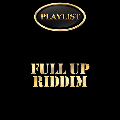 Full up Riddim Playlist de Various Artists