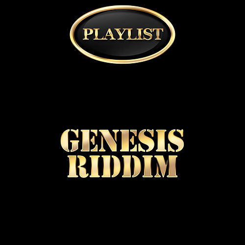 Genesis Riddim Playlist by Various Artists