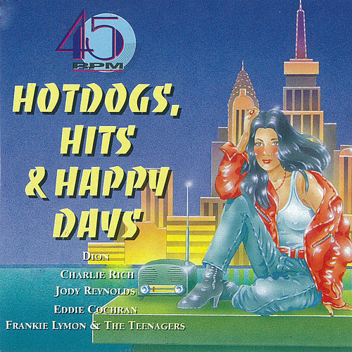45 Rpm - Hot Dogs, Hits & Happy Days by Various Artists