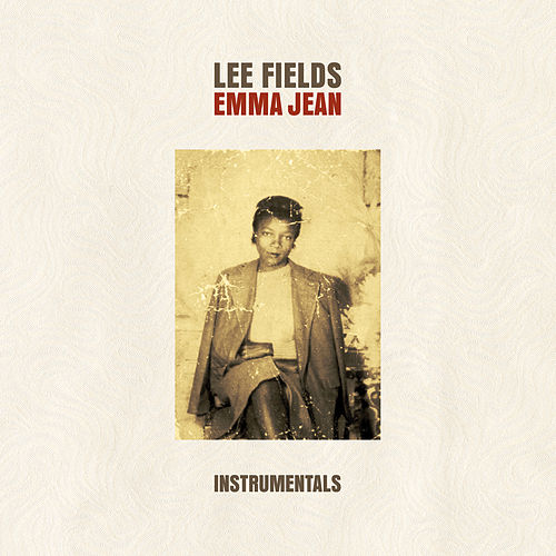 Emma Jean Instrumentals de Lee Fields & The Expressions