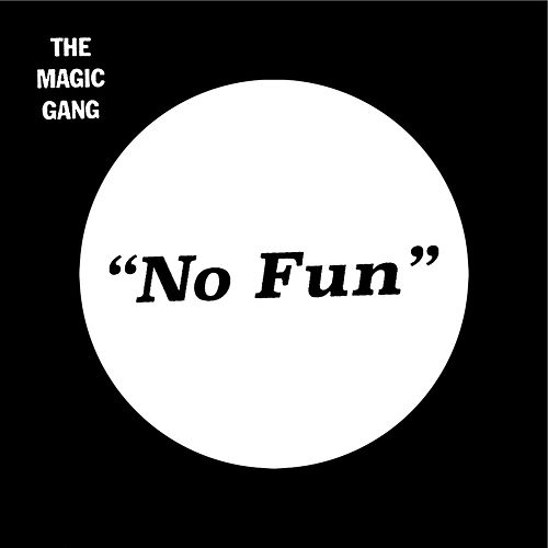 No Fun by The Magic Gang
