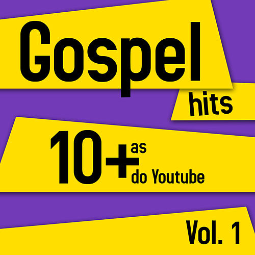 Gospel Hits - As 10 + do Youtube de Various Artists