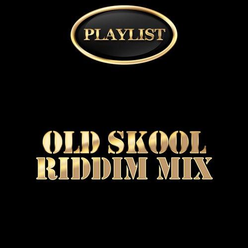 Old Skool Riddim Mix Playlist de Various Artists