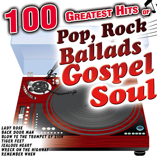100 Greatest Hits of Pop, Rock, Ballads, Gospel, Soul, Blues and More. The Very Best Compilation Now by Various Artists