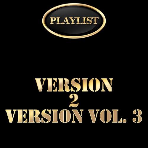 Playlist: Version 2 Version, Vol. 3 de Various Artists