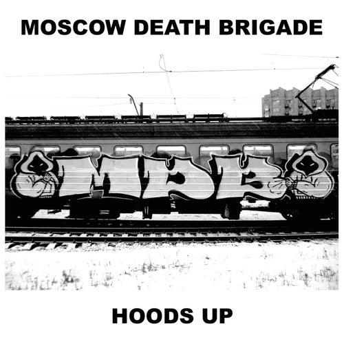 Hoods Up von Moscow Death Brigade