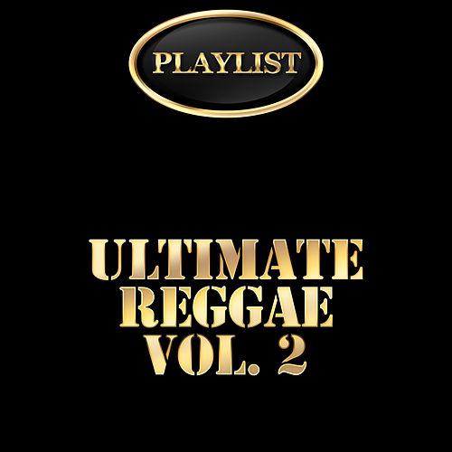 Ultimate Reggae, Vol. 2 Playlist de Various Artists
