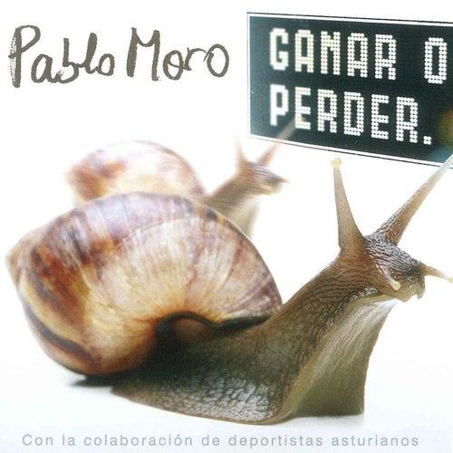 Ganar o Perder von Pablo Moro