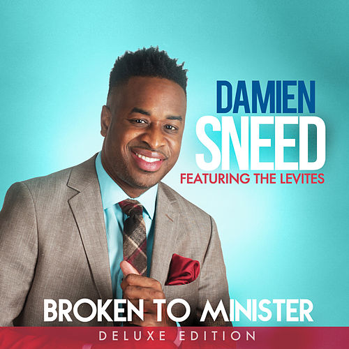 Broken To Minister: The Deluxe Edition by Damien Sneed