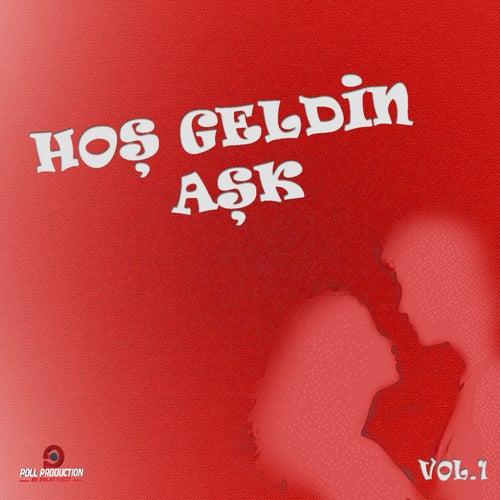 Hoş Geldin Aşk, Vol. 1 (Aşk Şarkıları) by Various Artists