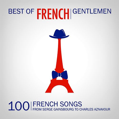 Best of French Gentlemen (100 French Gentlemen Songs) von Various Artists