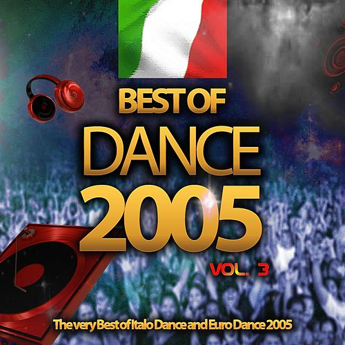 Best of Dance 2005, Vol. 3 (The Very Best of Italo Dance and Euro Dance 2005) by Various Artists