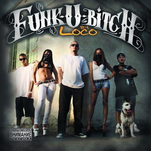Funk-U-Bitch de Loco