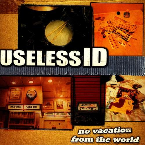 No Vacation From The World de Useless I.D