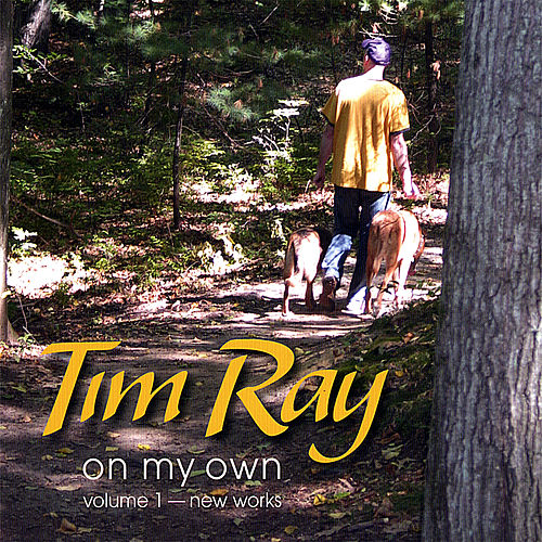 On My Own Volume One - New Works de Tim Ray