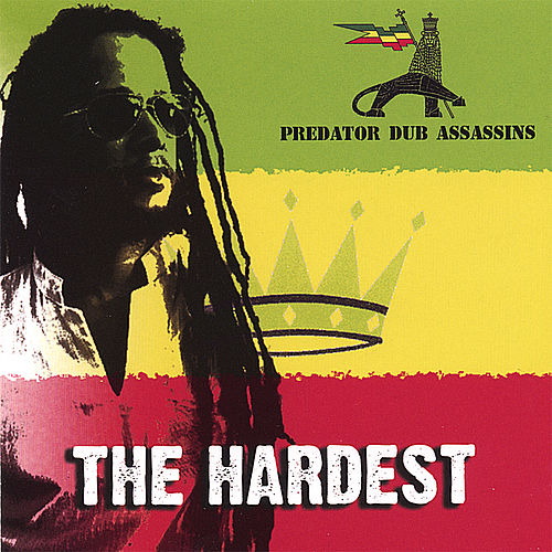 The Hardest von Predator Dub Assassins