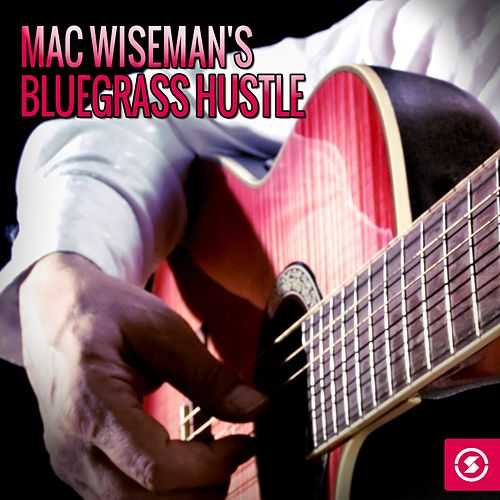 Mac Wiseman's Bluegrass Hustle by Mac Wiseman