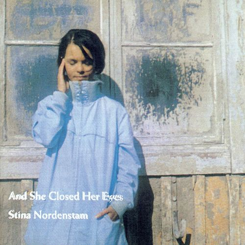 And She Closed Her Eyes by Stina Nordenstam