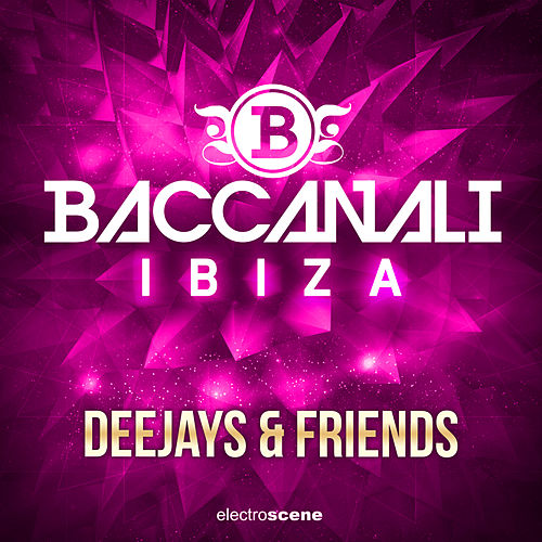 Baccanali Ibiza - Deejays & Friends von Various Artists