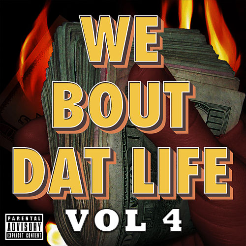 We Bout Dat Life, Vol. 4 von Various Artists
