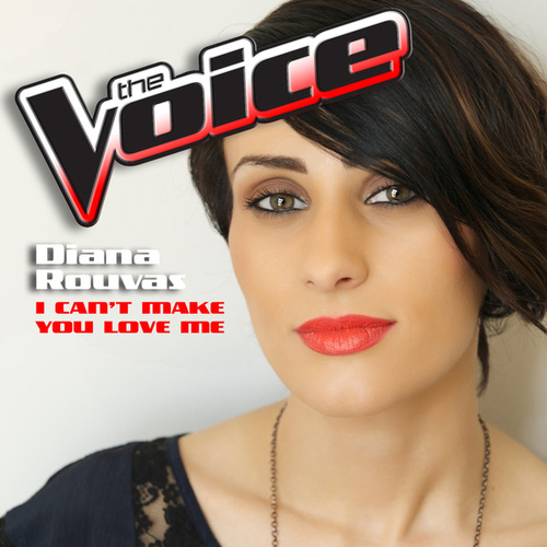 I Can't Make You Love Me (The Voice Performance) von Diana Rouvas