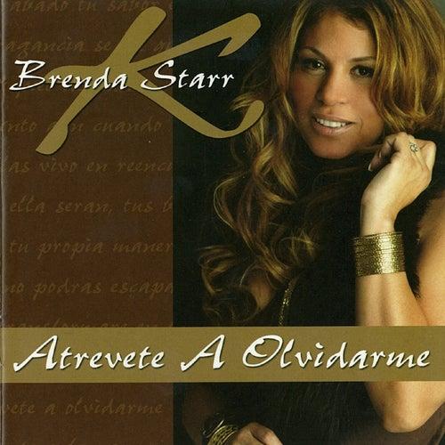 Atrevete A Olvidarme by Brenda K. Starr