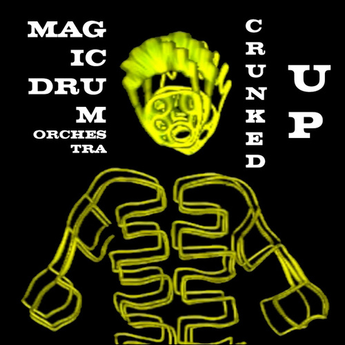Crunked Up von Magic Drum Orchestra