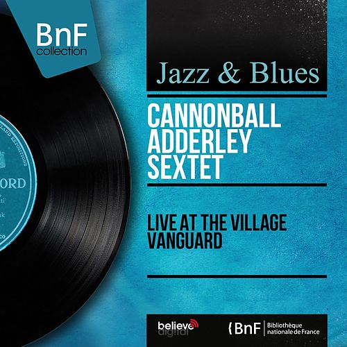 Live at the Village Vanguard (Live, Stereo Version) van Cannonball Adderley