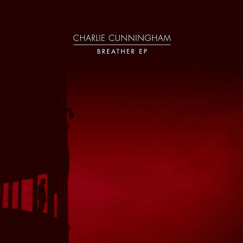 Breather - EP by Charlie Cunningham
