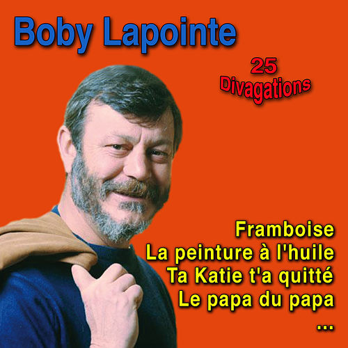 25 Divagations de Boby Lapointe