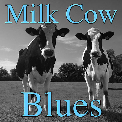 Milk Cow Blues de Various Artists