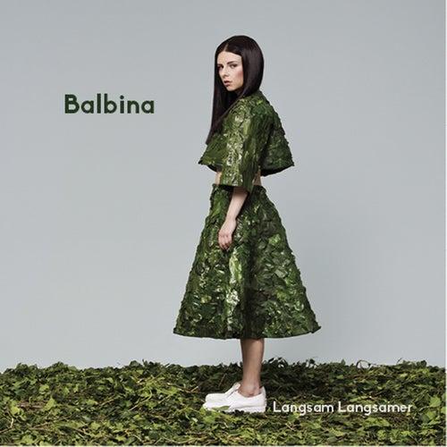 Langsam Langsamer by Balbina