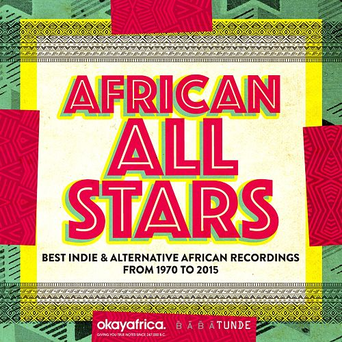 African All Stars (Best Indie & Alternative African Recordings from 1970 to 2015) de Various Artists
