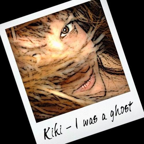 I Was a Ghost von 輝&輝(KIKI)