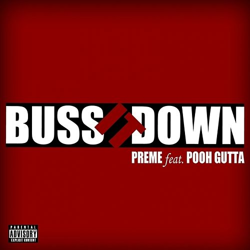 Buss It Down (feat. Pooh Gutta) - Single by Preme