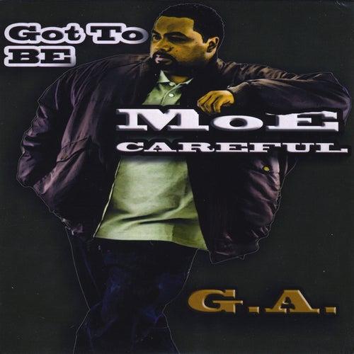Got to Be Moe Careful de G.A.