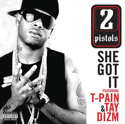 She Got It by 2 Pistols