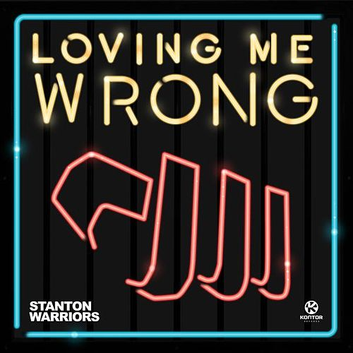 Loving Me Wrong (Remixes) von Stanton Warriors
