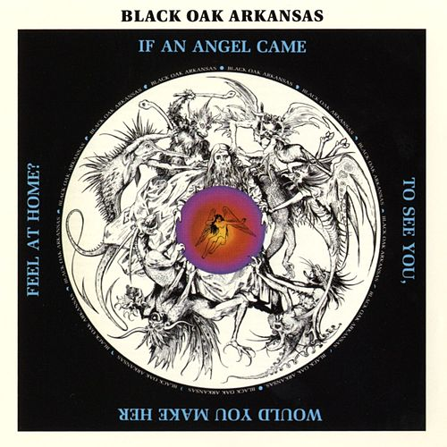 If An Angel Came To See You Would You Make Her Feel At Home? von Black Oak Arkansas